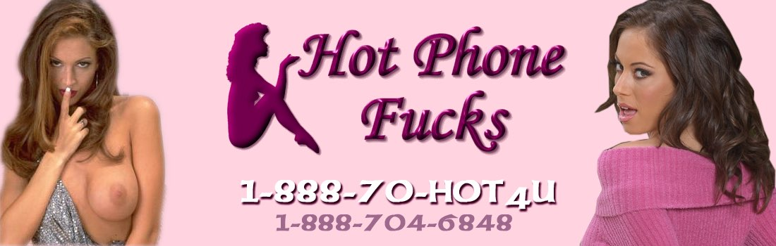 Hot Phone Fucks